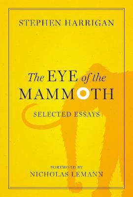 The Eye of the Mammoth by Nicholas Lemann