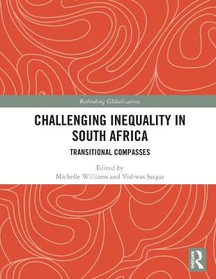 Challenging Inequality in South Africa: Transitional Compasses book