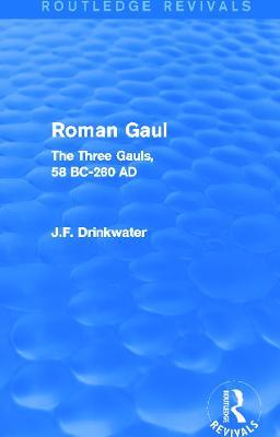 Roman Gaul by John Drinkwater