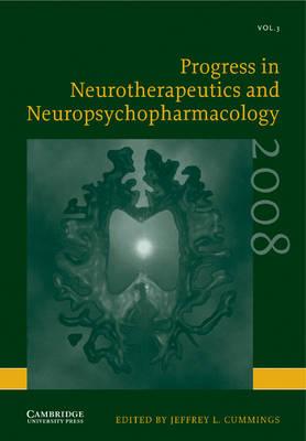 Progress in Neurotherapeutics and Neuropsychopharmacology: Volume 3, 2008 by Jeffrey L. Cummings