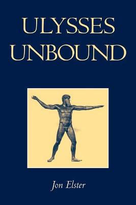 Ulysses Unbound by Jon Elster