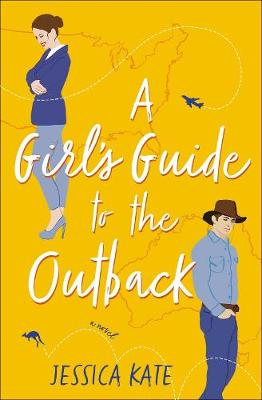 A Girl's Guide to the Outback by Jessica Kate