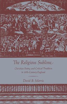 The Religious Sublime by David B. Morris