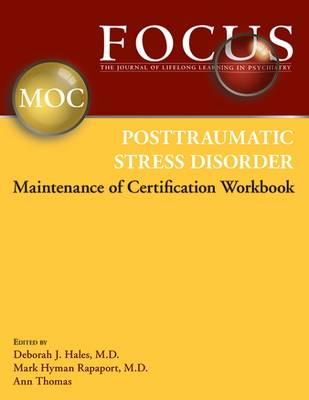 FOCUS Posttraumatic Stress Disorder Maintenance of Certification (MOC) Workbook by Deborah J. Hales