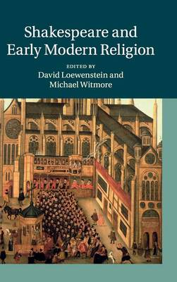 Shakespeare and Early Modern Religion by David Loewenstein
