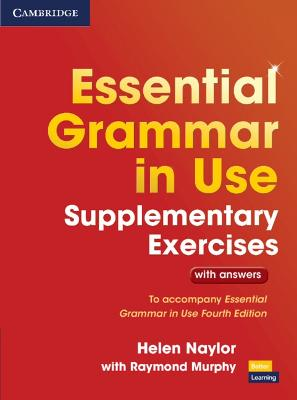 Essential Grammar in Use Supplementary Exercises by Helen Naylor