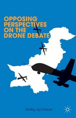 Opposing Perspectives on the Drone Debate by Lisa Hajjar
