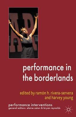 Performance in the Borderlands by Ramon H. Rivera-Servera