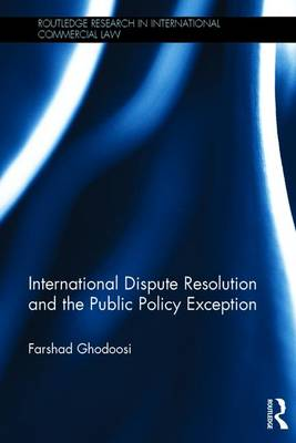 International Dispute Resolution and the Public Policy Exception book