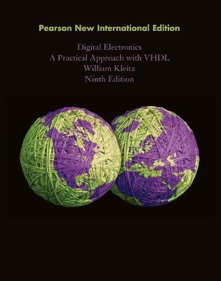 Digital Electronics: Pearson New International Edition by William Kleitz