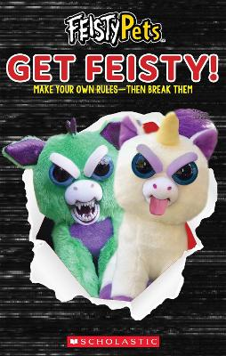Get Feisty! (Feisty Pets) by Scholastic