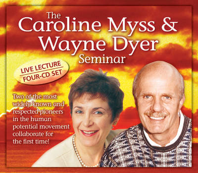 Caroline Myss & Wayne Dyer Seminar by Caroline Myss
