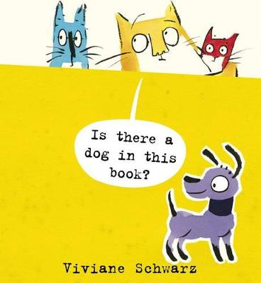 Is There a Dog in This Book? by Silvia Viviane Schwarz