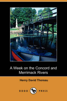 Week on the Concord and Merrimack Rivers (Dodo Press) book