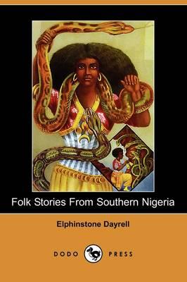 Folk Stories from Southern Nigeria (Dodo Press) by Elphinstone Dayrell