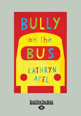 Bully on the Bus by Kathryn Apel
