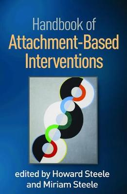 Handbook of Attachment-Based Interventions by Howard Steele
