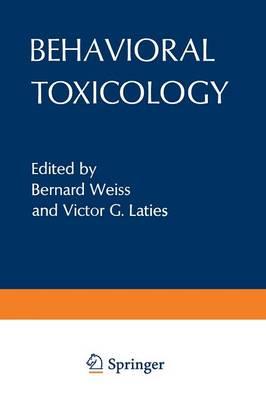 Behavioral Toxicology by Bernard Weiss
