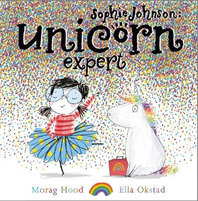 Sophie Johnson: Unicorn Expert by Morag Hood
