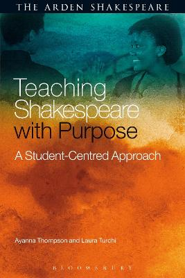 Teaching Shakespeare with Purpose by Ayanna Thompson