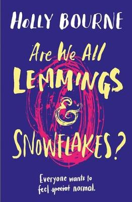 Are We All Lemmings and Snowflakes? by Holly Bourne