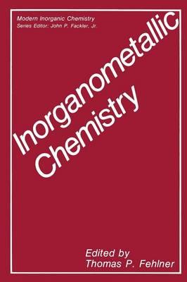 Inorganometallic Chemistry by Thomas Fehlner