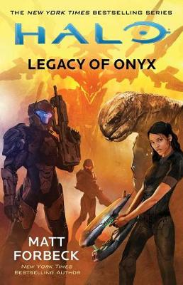 Halo: Legacy of Onyx by Matt Forbeck