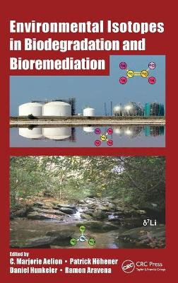 Environmental Isotopes in Biodegradation and Bioremediation book