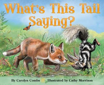 What's This Tail Saying? by Caroline Combs