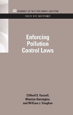 Enforcing Pollution Control Laws by Clifford S. Russell