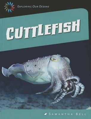 Cuttlefish by Samantha Bell