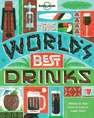 World's Best Drinks by Lonely Planet Food