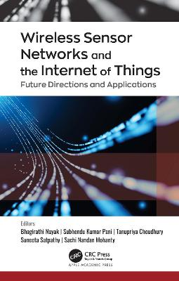 Wireless Sensor Networks and the Internet of Things: Future Directions and Applications book