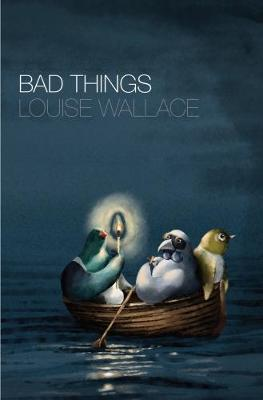 Bad Things by Louise Wallace