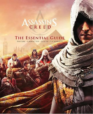 Assassin's Creed: The Essential Guide by Arin Murphy-Hiscock