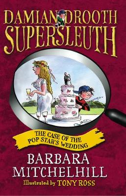 Damian Drooth, Supersleuth: The Case Of The Popstar's Wedding by Barbara Mitchelhill