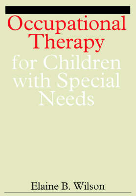 Occupational Therapy for Children with Special Needs by Elaine Wilson
