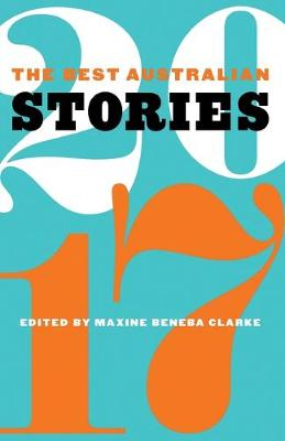 The Best Australian Stories 2017 by Maxine Beneba Clarke