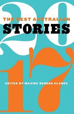 The Best Australian Stories 2017 by Maxine Beneba Clarke