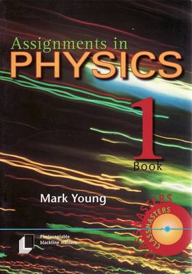 Assignments in Physics, Book 1 by Mark Young