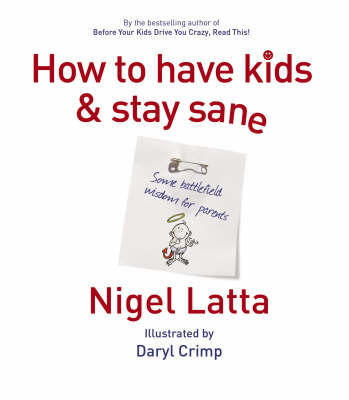 How to Have Kids and Stay Sane by Nigel Latta
