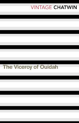 Viceroy Of Ouidah by Bruce Chatwin