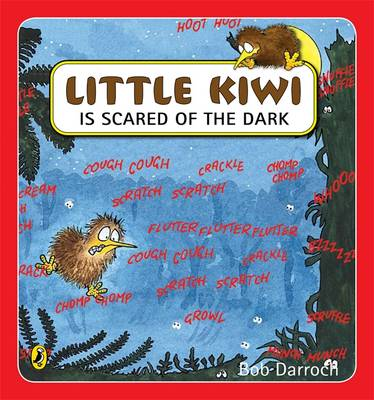 Little Kiwi Is Scared Of The Dark book