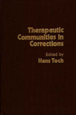 Therapeutic Communities in Corrections by Hans Toch