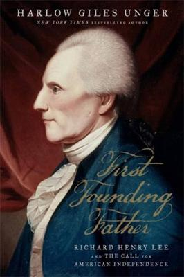 First Founding Father by Harlow Giles Unger