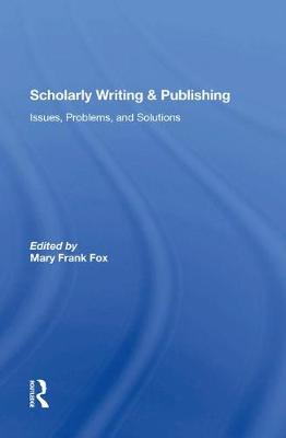 Scholarly Writing And Publishing: Issues, Problems, And Solutions by Mary Frank