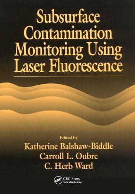 Subsurface Contamination Monitoring Using Laser Fluorescence by Katharine Balshaw-Biddle