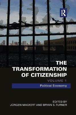 The Transformation of Citizenship, Volume 1: Political Economy book