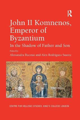 John II Komnenos, Emperor of Byzantium: In the Shadow of Father and Son book