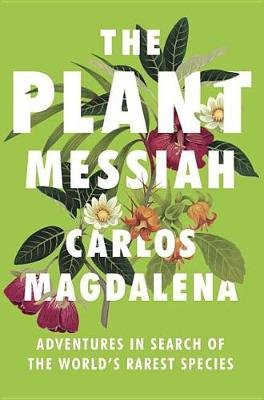 The Plant Messiah by Carlos Magdalena